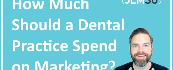 How Much Should a Dental Practice Spend on Marketing