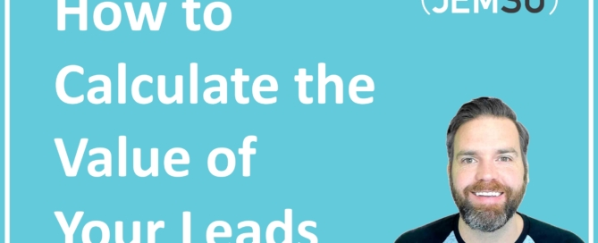 How to Calculate the Value of Your Leads