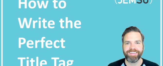 How to Write the Perfect Title Tag