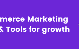 eCommerce Marketing ideas and tools for growth